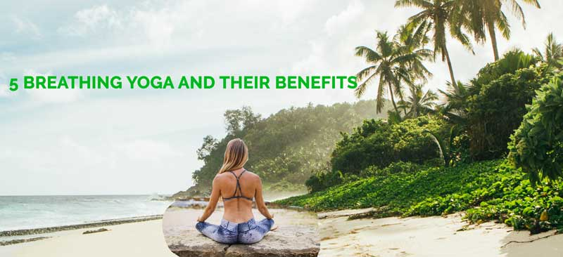 5 Breathing Yoga and Their Benefits